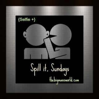Spill it Sunday – on Monday