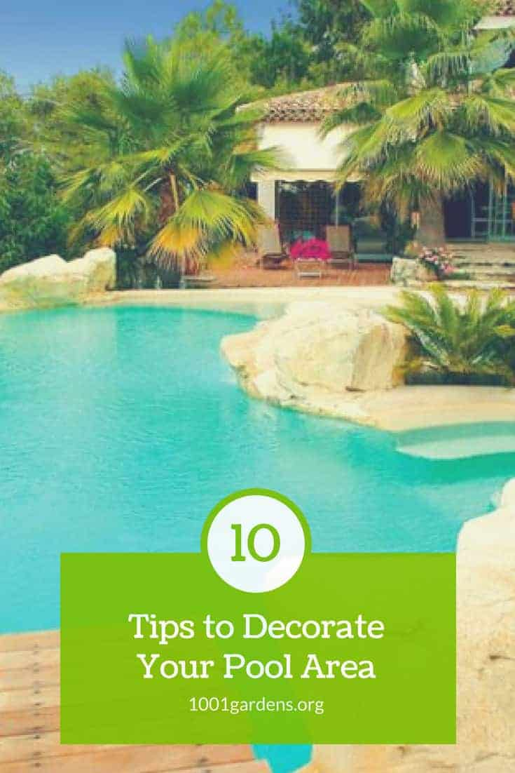 Outdoor Pool Decor Ideas 10 Tips To Decorate Your Pool Area 1001 Gardens