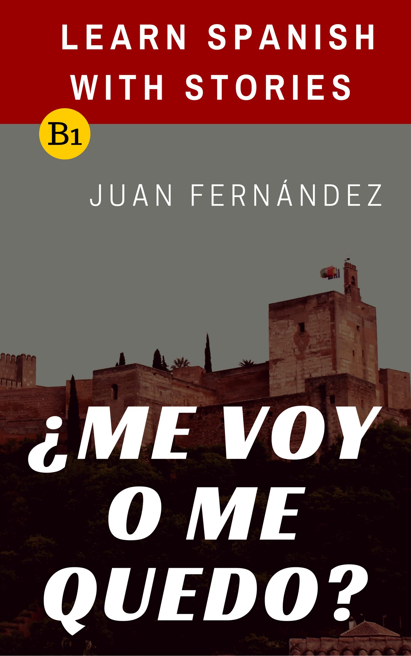 13 Reasons Why Libro Español Me Voy O Me Quedo 1001 Reasons To Learn Spanish