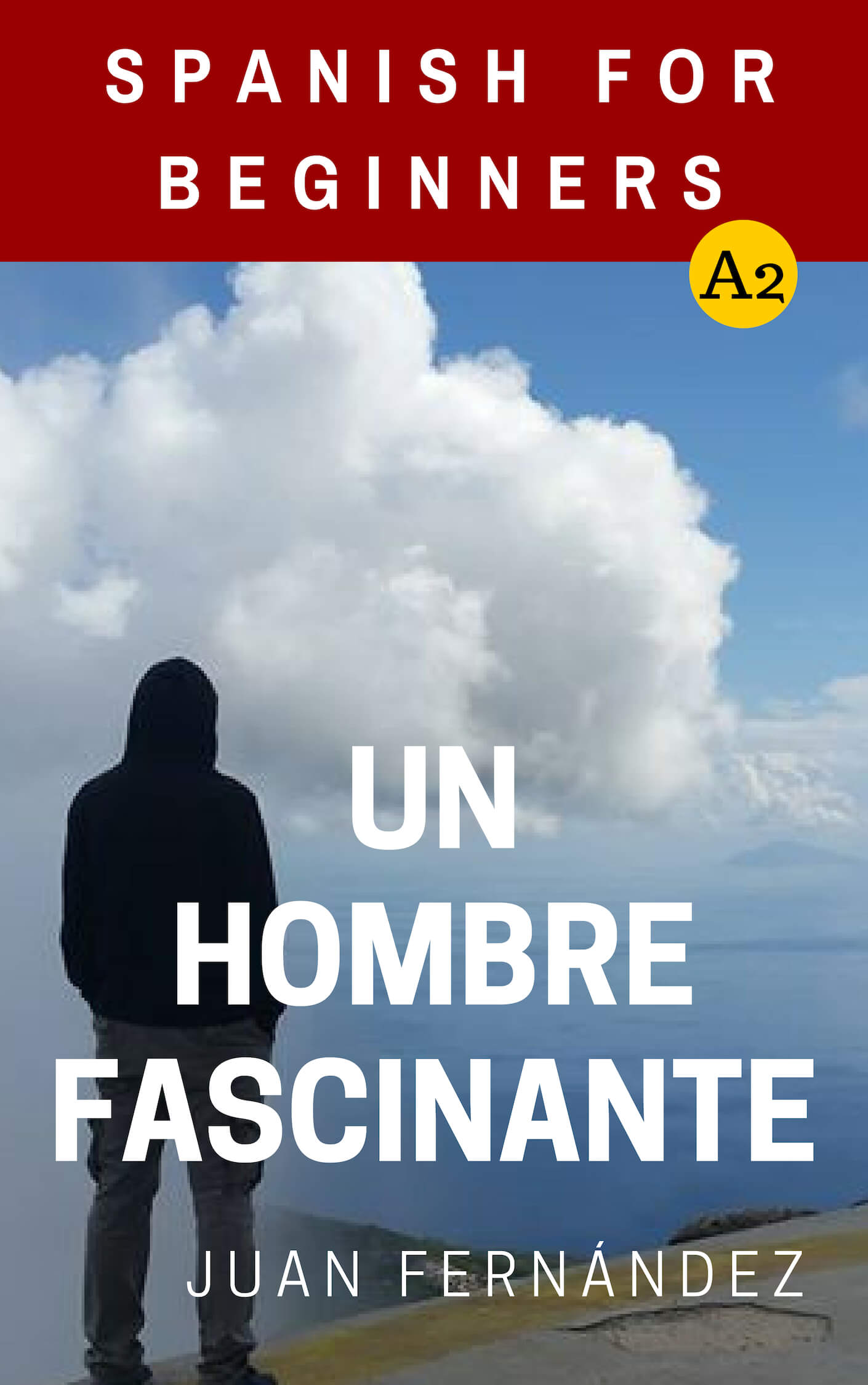Remember Libro Un Hombre Fascinante 1001 Reasons To Learn Spanish