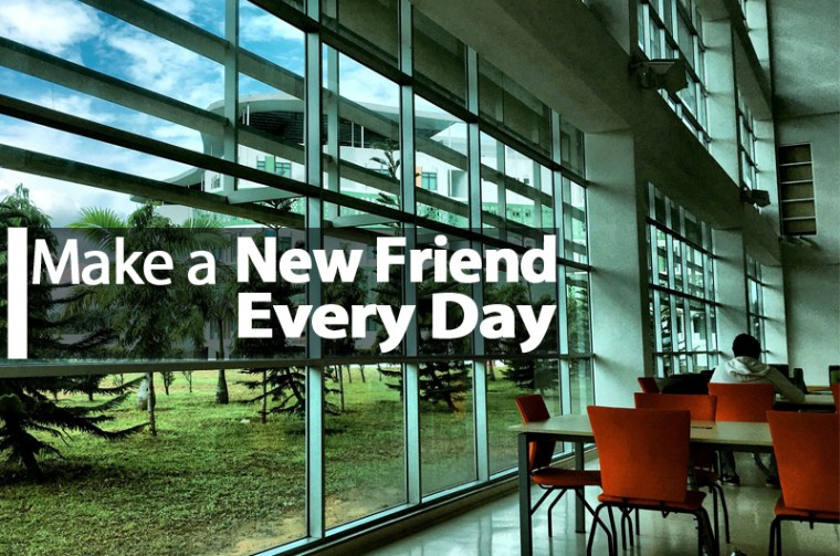 Make A New Friend Every Day