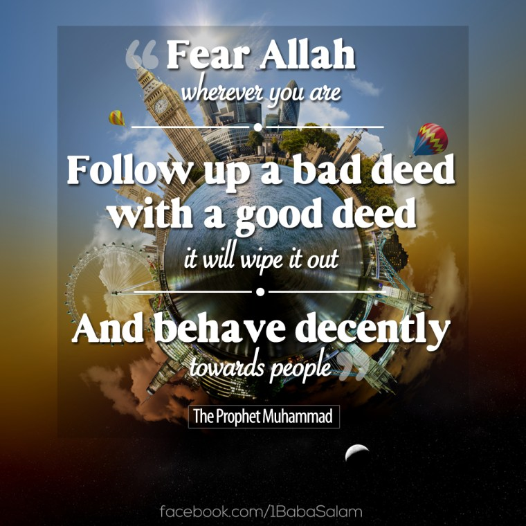 Fear Allah, Do Good Deeds and Behave Decently - 1BabaSalam.com