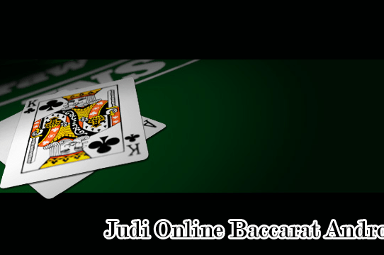 Judi Online Baccarat Android