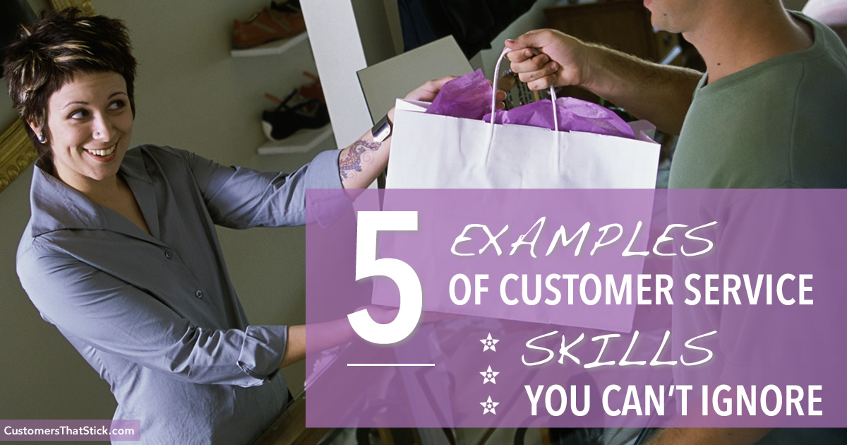 5 Examples of Customer Service Skills You Can\u0027t Ignore