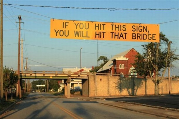 City Planning: If you hit this sign, you will hit that bridge
