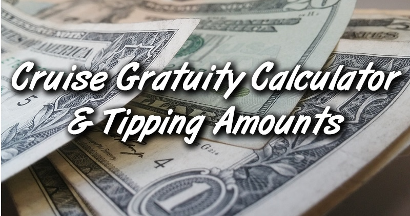 Gratuity Calculator  Tipping Amounts for Major Cruise Lines in 2019