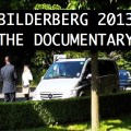 Bilderberg 2013: The Documentary