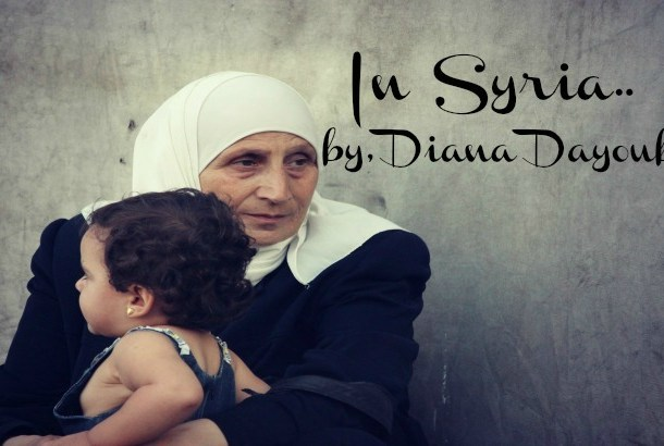 IN SYRIA: A Poem for Syria by a Syrian