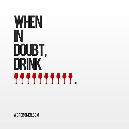When in doubt, drink wine Wine Quotes \ Wine Funnies - resume with accent