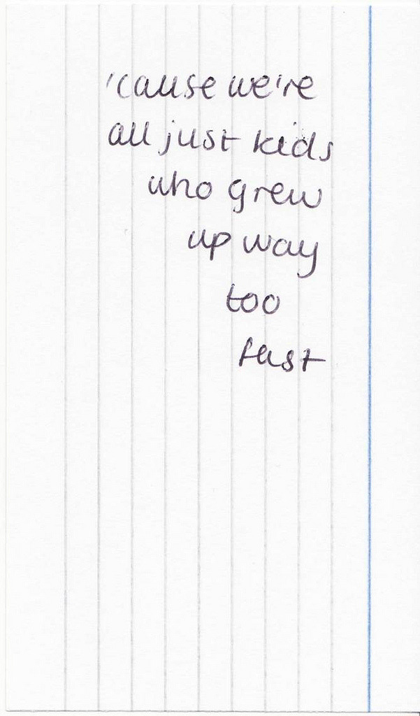 cause weu0027re all just kids who grew up way too fast, words, quotes - quotation letter sample in doc
