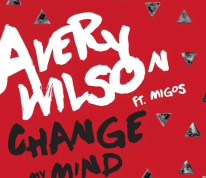 Avery Wilson - Change My Mind (feat. Migos)