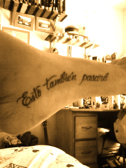 Foot tattoo I like that it is Spanish This too shall pass - writing an appeal letter