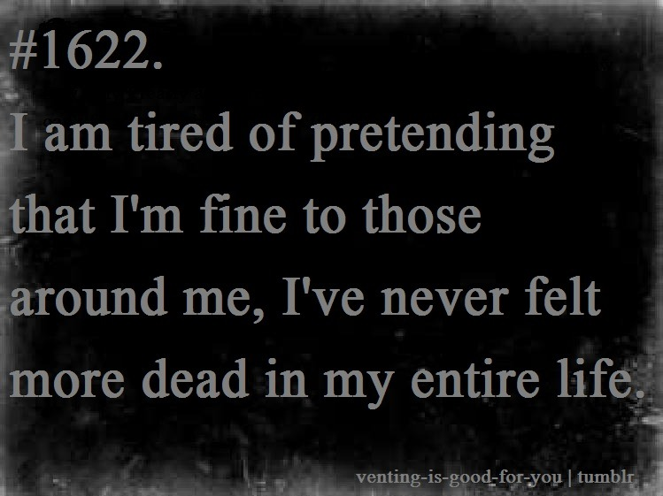 i am tired of pretending that iu0027m fine to those around me, iu0027ve - what is your greatest fear