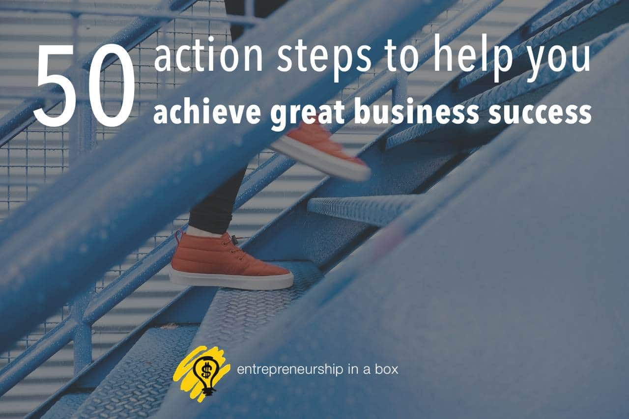 Business Step 50 Action Steps To Help You Achieve Great Business Success