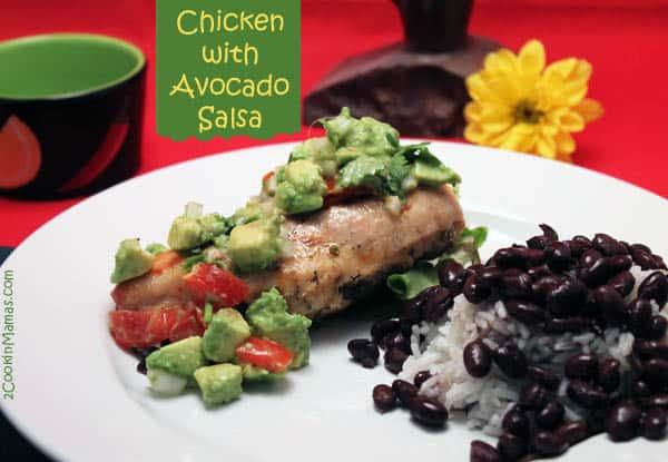 Chicken with Avocado Salsa - 2 Cookin' Mamas