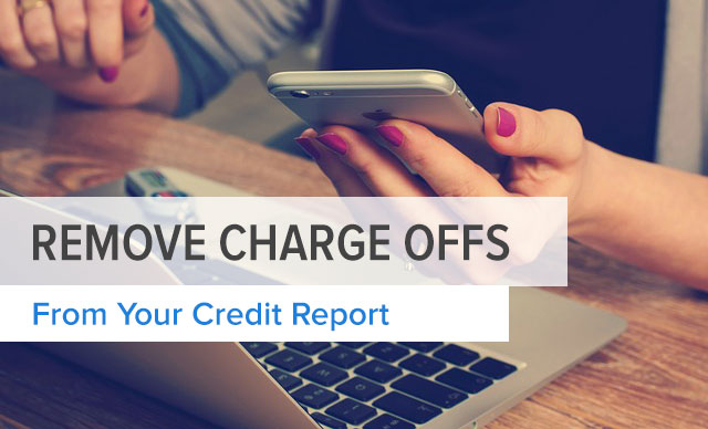 3 Ways to Remove a Charge Off From Your Credit Report