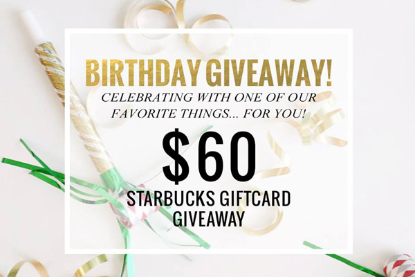 $60 Starbucks Giftcard Birthday Giveaway
