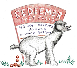 Neither people or dogs are welcome in God's House by order of SEPA Synod.