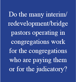 Do the many interim/redevelopment/bridge pastors operating in congregations work for the congregations who are paying them or for SEPA?
