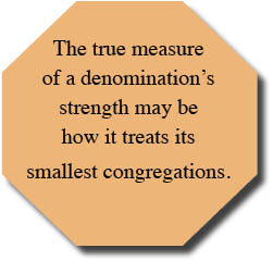 The true measure of a denomination's strength may be how it treats its smallest congregations.
