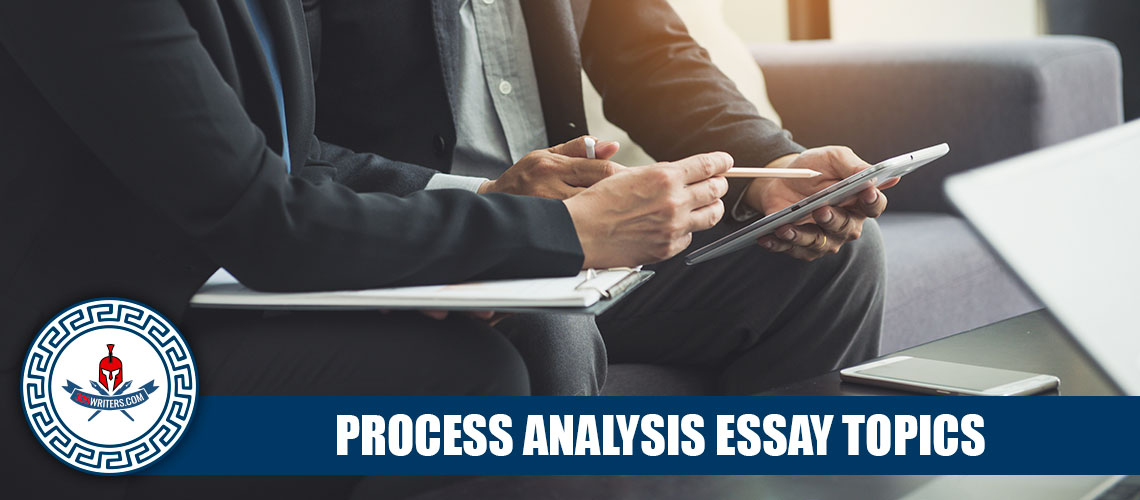 103 Outstanding Process Analysis Essay Topics 300Writers