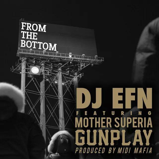 "DJ EFN FEAT. MOTHER SUPERIA & GUNPLAY – ""FROM THE BOTTOM"""