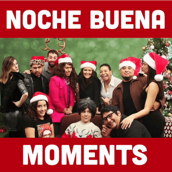Noche Buena Moments You Know To Be True