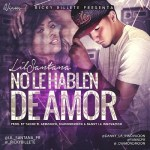 Lil Santana – No Le Hablen De Amor
