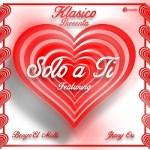 Klasico Ft. Jhony Ou & Benyo El Multi – Solo A Ti (Prod. By Klasico)