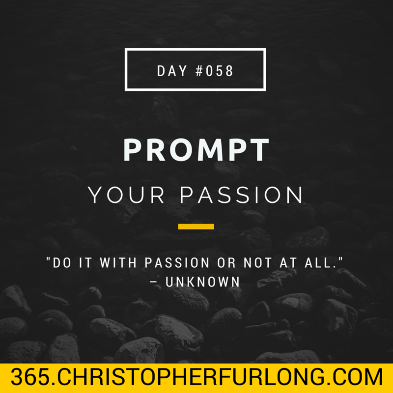 Day #058: 7 Questions To Prompt Your Passion