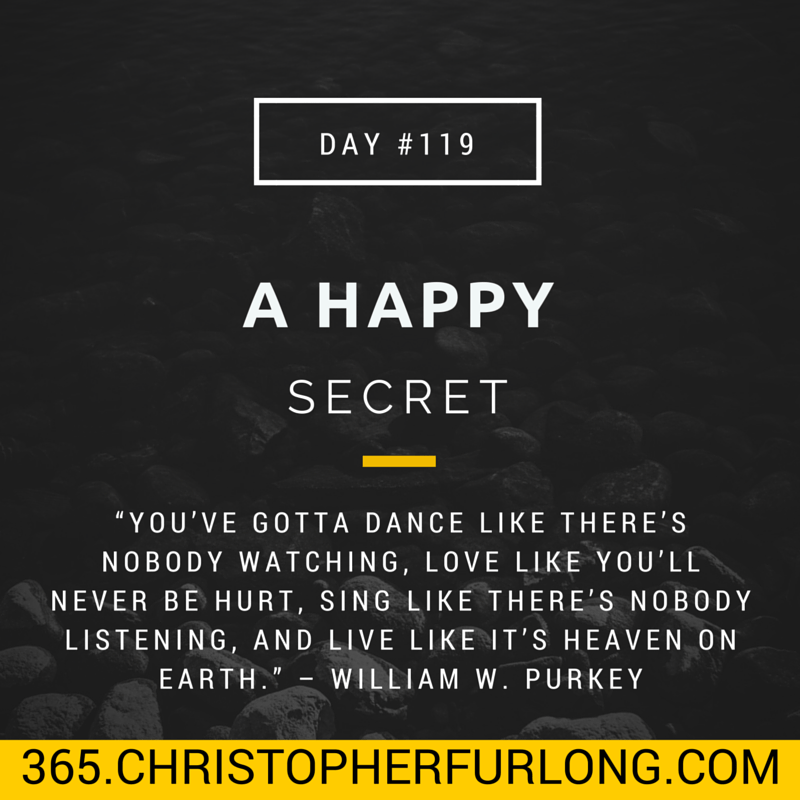 Day #119: A Happy Secret