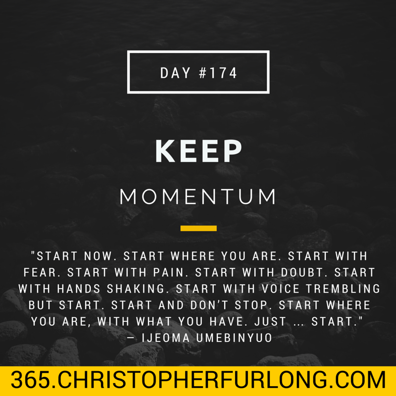 Day #174: Keep Momentum