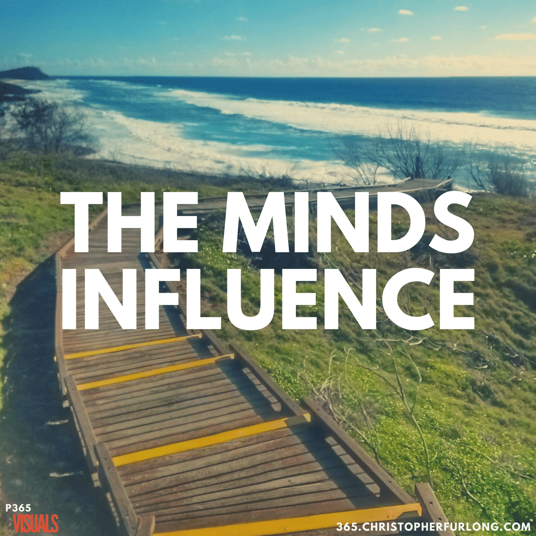 Day #111: The Minds Influence