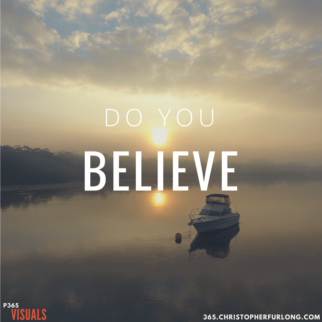Day #137: Do You Believe?