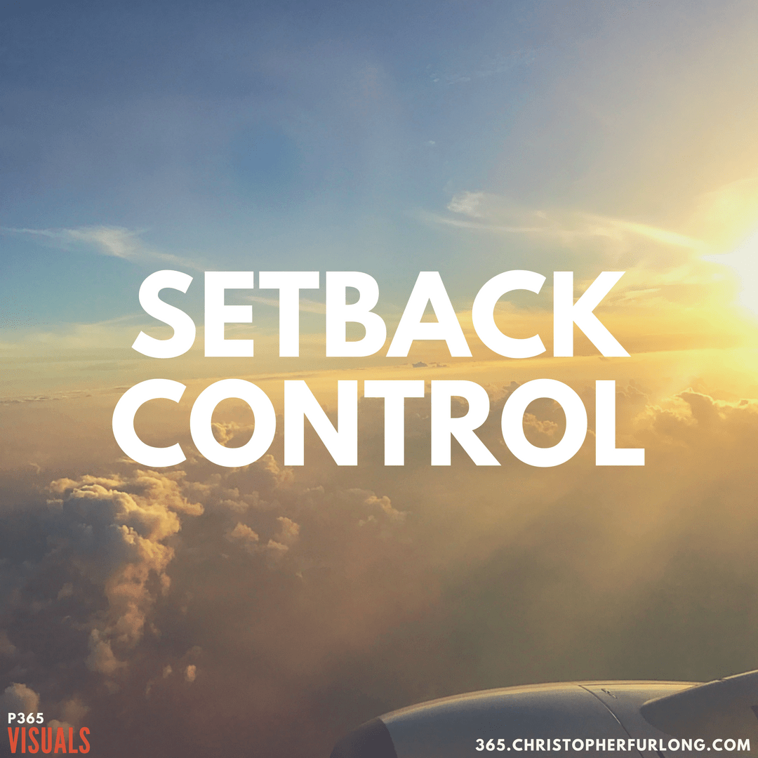 Day #132: Setback Control