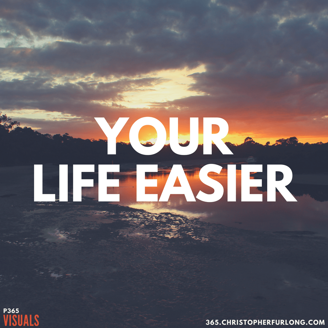 Day #147: Your Life Easier