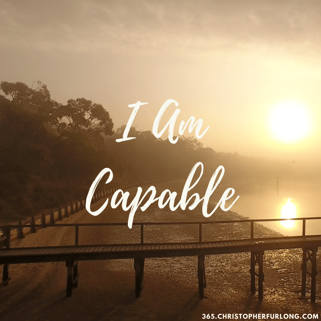Day #175: I Am Capable