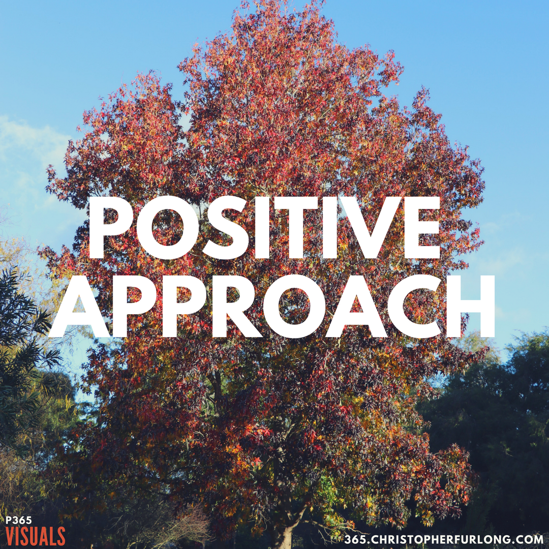 Day #180: A Positive Approach