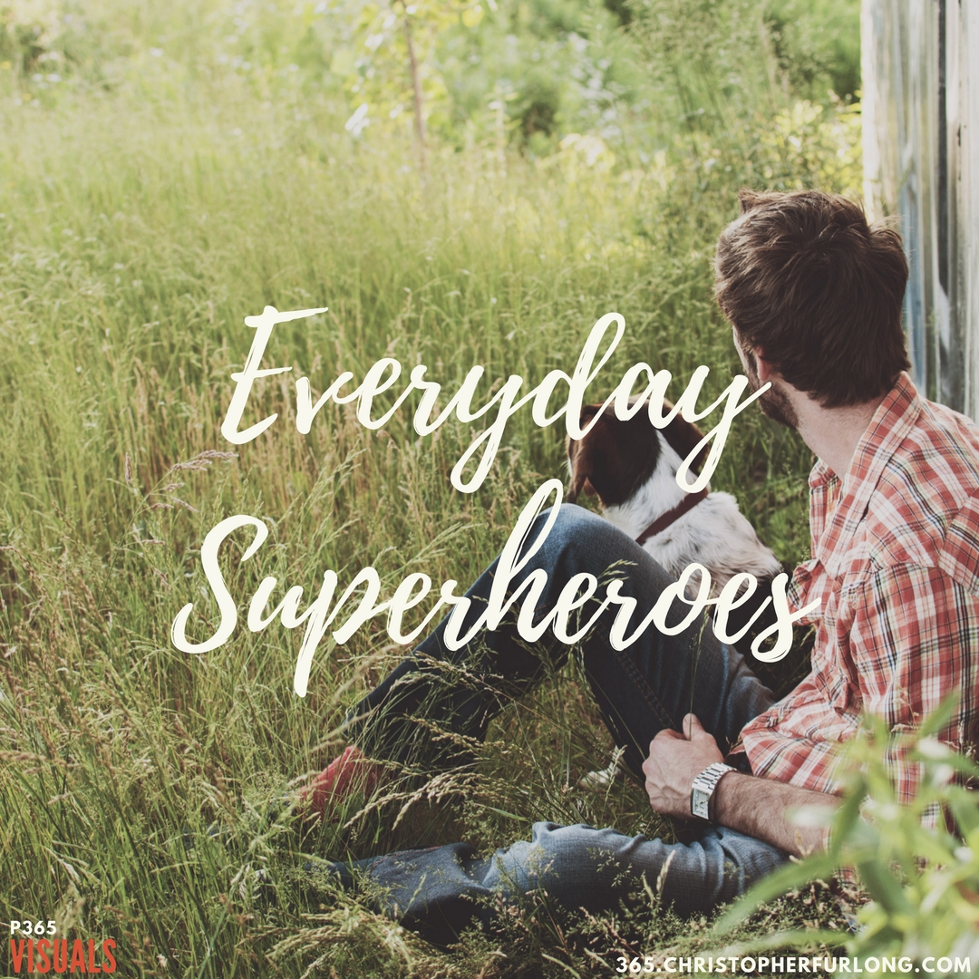 Day #253: Everyday Superheroes