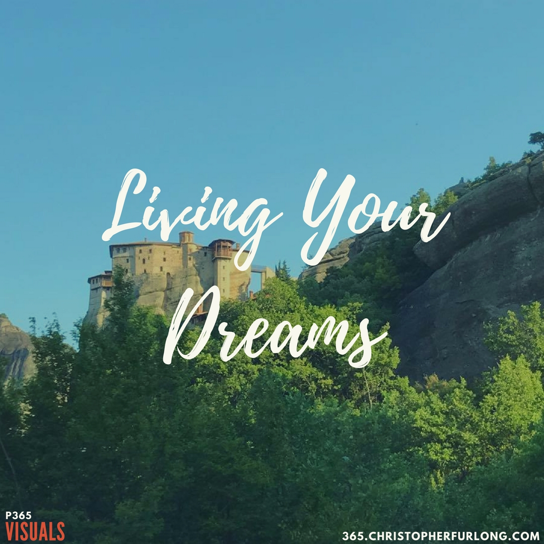 Day #280: Living Your Dreams