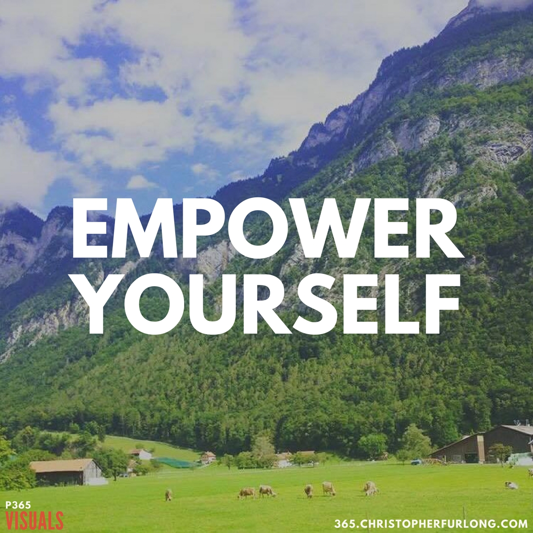 Day #306: Empower Yourself