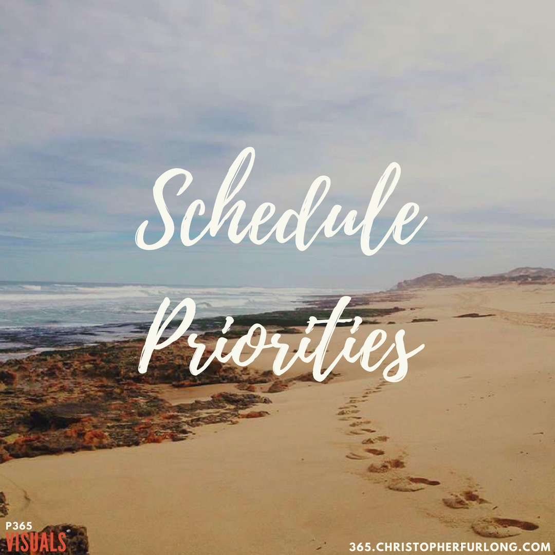 Day #310: Schedule Your Priorities