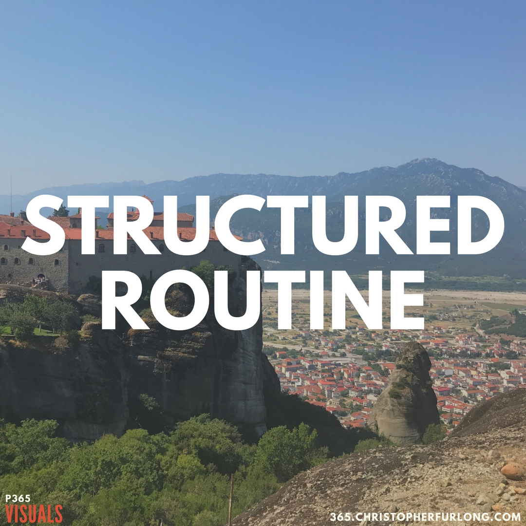 Day #315: Structured Routine