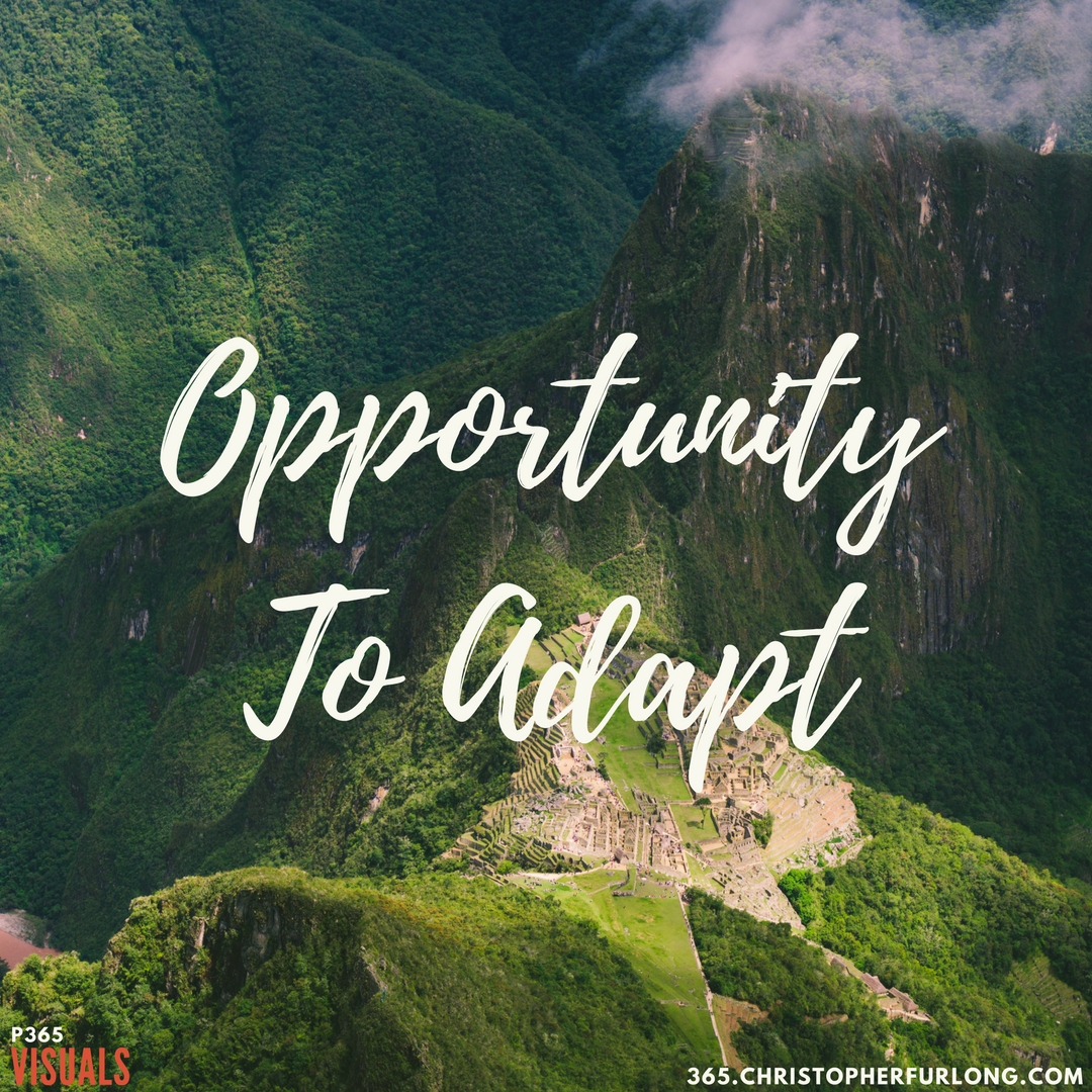 Day #319: Opportunity To Adapt Or Break