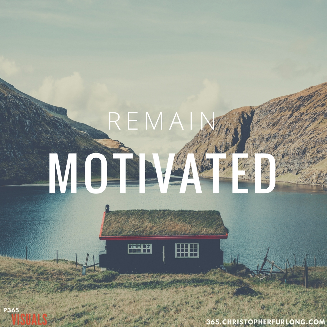 Day #323: Remain Motivated