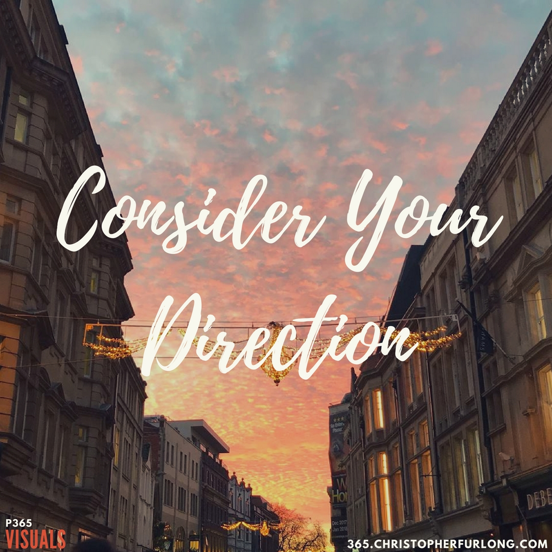 Day #328: Consider Your Direction