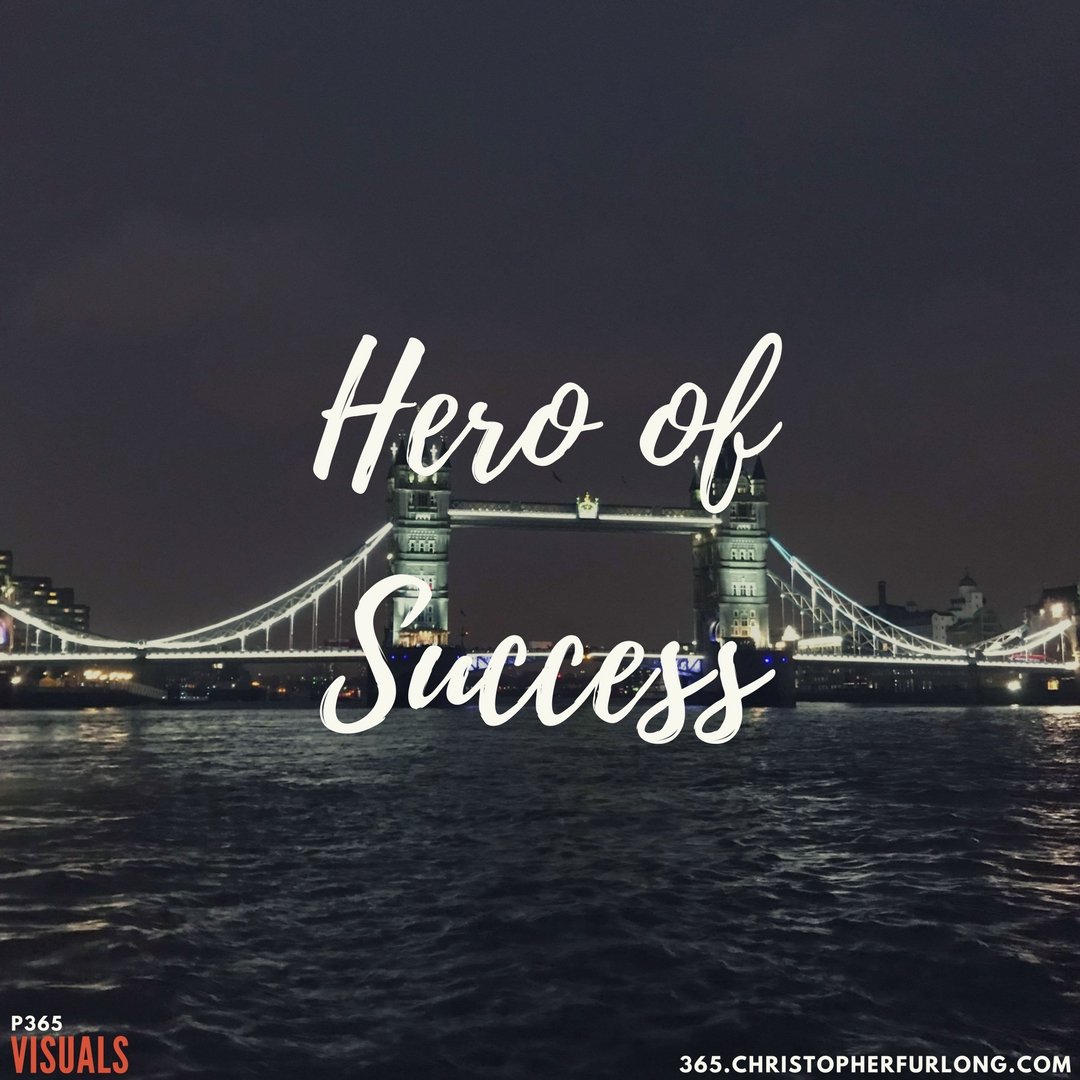 Day #331: Hero Of Success