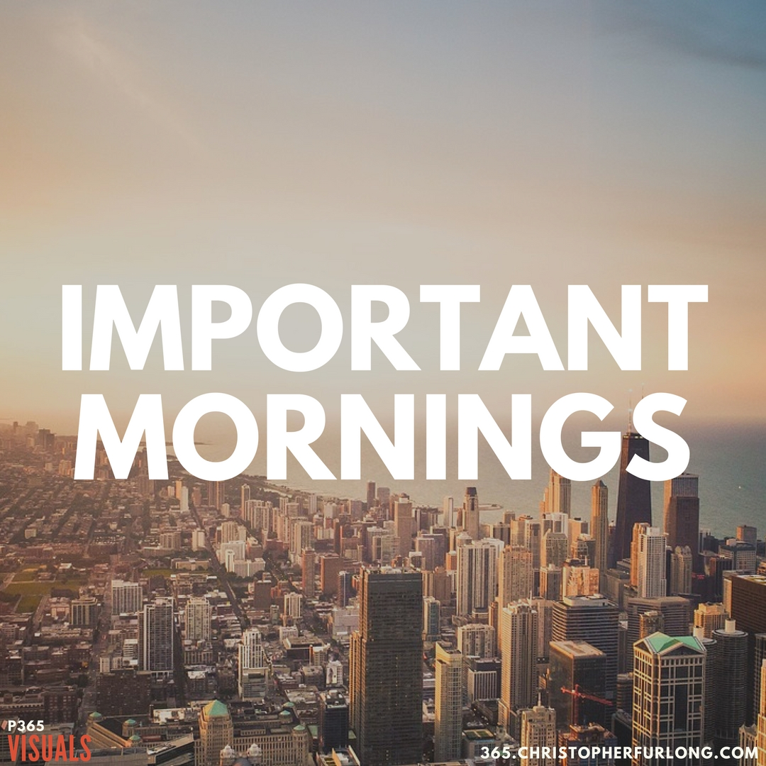 Day #333: Your Morning Is Important