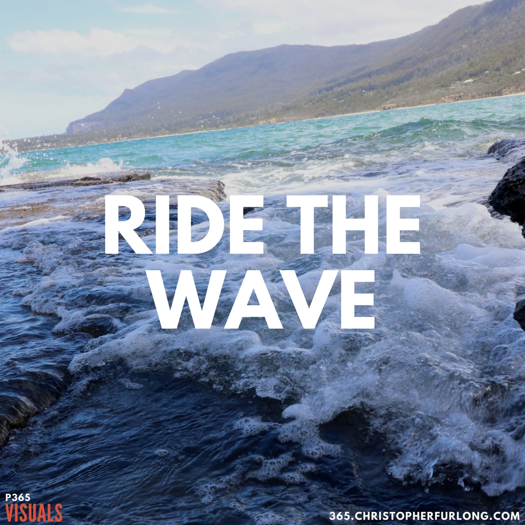 P365 2018: Day #014: Ride The Wave