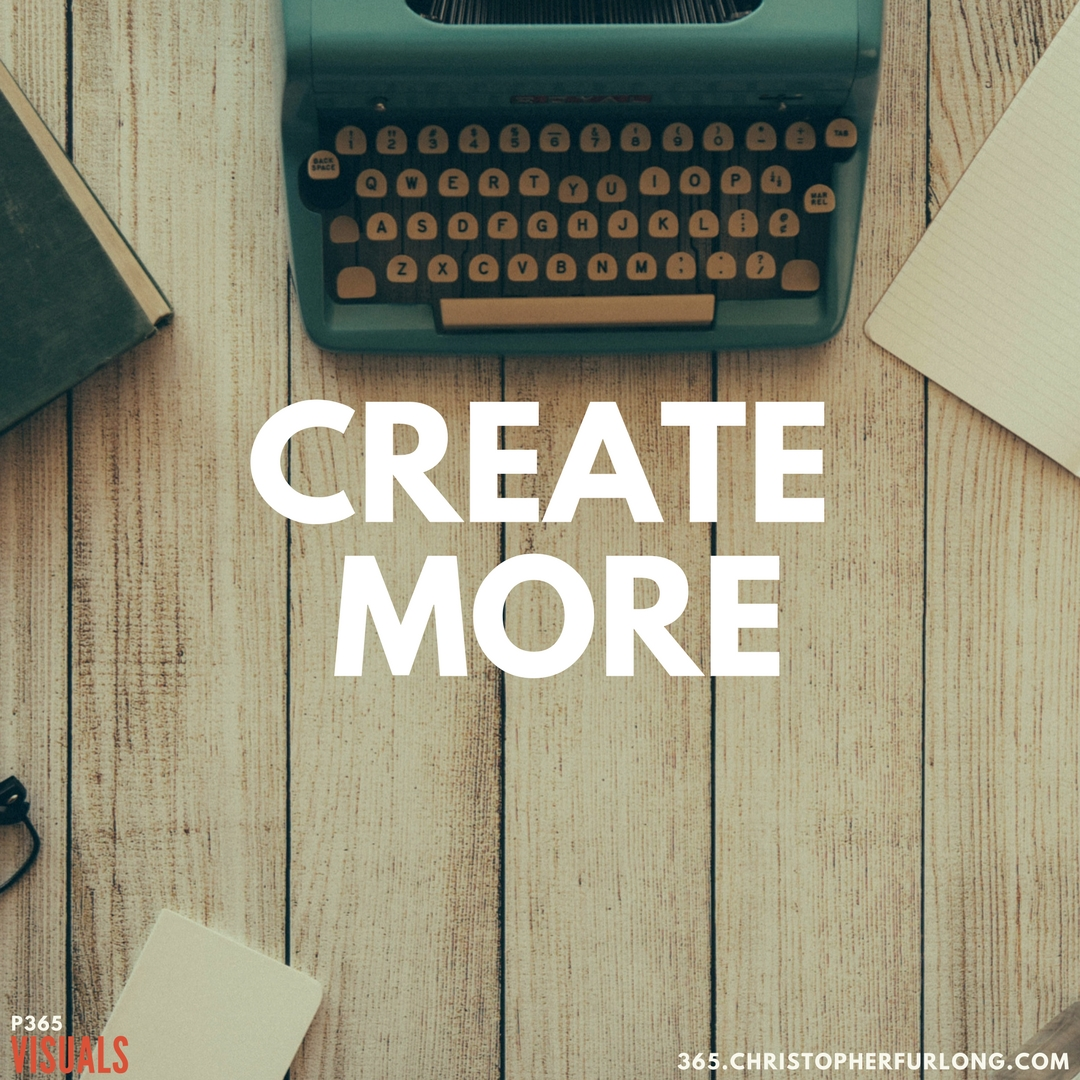 P365 2018: Day #018: Create More